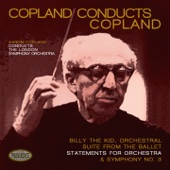 Copland Conducts Copland: Billy the Kid Orchestral Suite, Statements for Orchestra & Symphony No. 3