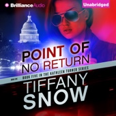 Point of No Return: Kathleen Turner, Book 5 (Unabridged) - Tiffany Snow