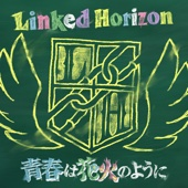 Download Linked Horizon - Seishun Wa Hanabi No You Ni