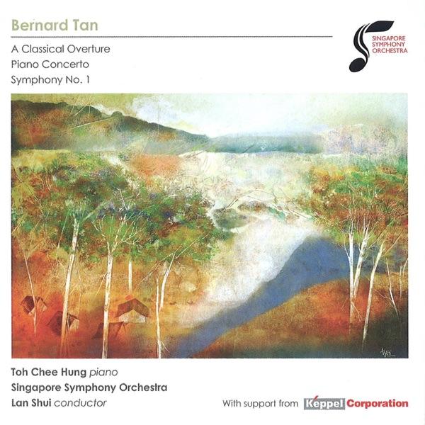 Bernard Tan: A Classical Overture - Piano Concerto - Symphony No. 1