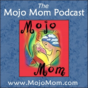 Mojo Mom Podcast