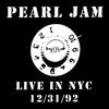 New York, NY 31-December-1992 (Live), Pearl Jam