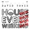 David Zowie - House Every Weekend