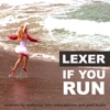 If You Run - EP, Lexer