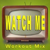 Watch Me (Whip/Nae Nae) [Workout Mix] - Dynamix Music