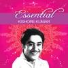 Essential Kishore Kumar - Kishore Kumar