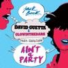 Ain't a Party (feat. Harrison) [Radio Edit] - Single, David Guetta & GLOWINTHEDARK