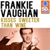 Kisses Sweeter Than Wine (Remastered) - Single
