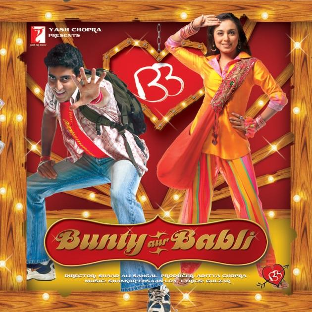 Bunty Aur Babli (Original Motion Picture Soundtrack) by ...