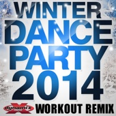 Winter Dance Party 2014 (Non-Stop DJ Mix For Fitness, Exercise, Running, Cycling & Treadmill) [132-136 BPM]