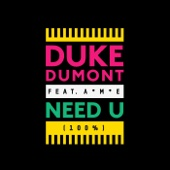 Need U (100%) [feat. A*M*E] [Radio Edit] - Duke Dumont