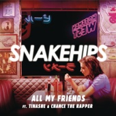 Snakehips - All My Friends (feat. Tinashe & Chance The Rapper) artwork