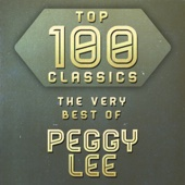 Top 100 Classics - The Very Best of Peggy Lee
