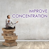 Concentration Music Ensemble & Study Music - Improve Concentration - Music for Concentrating, Deep Study, Reading and Working Background  artwork