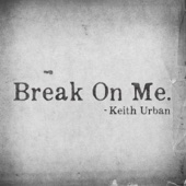 Keith Urban - Break On Me artwork