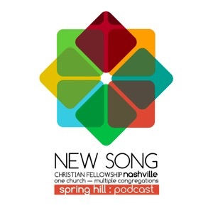 New Song Christian Fellowship: Spring Hill Message Podcast