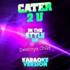 Ameritz Audio Karaoke - Cater 2 U  In the Style of Destinys Child  [Karaoke Version]