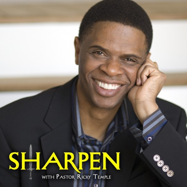 Sharpen with Pastor Ricky Temple