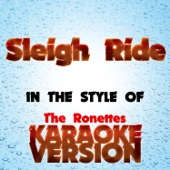 Sleigh Ride (In the Style of The Ronettes) [Karaoke Version]