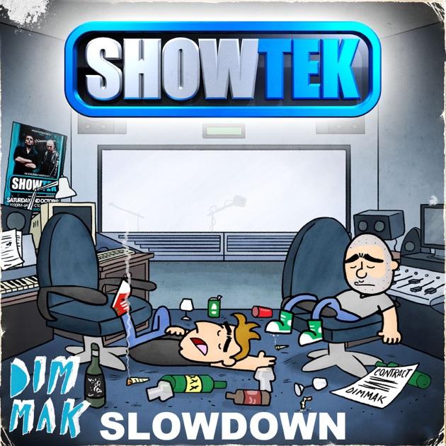 Slow Down [Radio Edit] - Single by Showtek