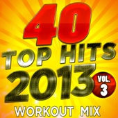 40 Top Hits 2013, Vol. 3 (Unmixed Workout Mixes For Fitness & Exercise)