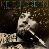The Greatest Hits - Keith Green Cover Art