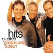 Phillips, Craig & Dean: Greatest Hits