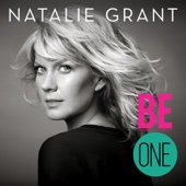 Be One (Deluxe Version) - Natalie Grant Cover Art