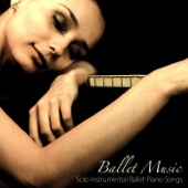 Ballet Music: Solo Instrumental Ballet Piano Songs