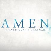 Amen - Steven Curtis Chapman