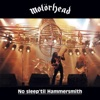 No Sleep 'til Hammersmith (Live) [Expanded Edition], Motörhead
