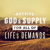 Receive God's Supply for All of Life's Demands