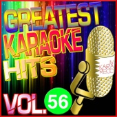 Greatest Karaoke Hits, Vol. 56 (Karaoke Version)