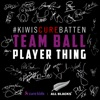 Team Ball Player Thing - Single (feat. Lorde, Kimbra, Brooke Fraser, Gin Wigmore, Broods, Daniel Bedingfield, The Naked and Famous, Sam McCarty, Sahara Adams, Jemaine Clement, Savage, Jon Toogood, Jason Kerrison, Dave Dobbyn, James Reid, Matiu Walters, Dave Baxter, Hollie Smith, Jupiter Project, Boh Runga, K-ONE, Lizzie Marvelly, Carley Binding, Jesse Griffen, Brooke Howard-Smith, Tom Furniss, Joseph Moore, PNC, Peter Urlich & Julia Deans) - Single, #KiwisCureBatten
