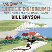 Bill Bryson - The Road to Little Dribbling: More Notes From a Small Island (Unabridged) artwork