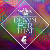 MAVRIK, The - Down For That