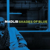 Madlib - Shades of Blue: Madlib Invades Blue Note  artwork