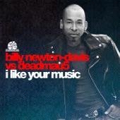 I Like Your Music (Billy Newton-Davis vs. deadmau5) - Single