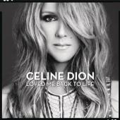 Loved Me Back to Life - Céline Dion