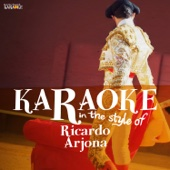 Karaoke - In the Style of Ricardo Arjona