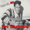 Runaway (Number 1 in 1960) - Single, Del Shannon