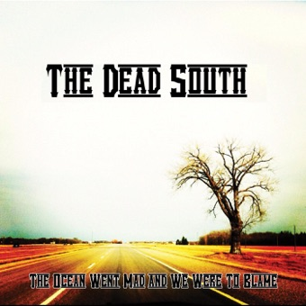 The Ocean Went Mad and We Were to Blame – EP – The Dead South
