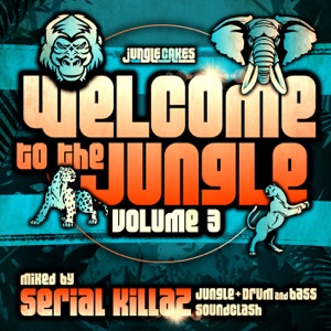 Nico D & Turbulance - Welcome to the Jungle, Vol. 3: The Ultimate Jungle Cakes Drum & Bass Compilation