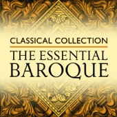 Classical Collection: The Essential Baroque