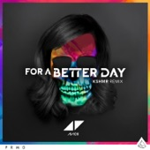 For a Better Day (KSHMR Remix) - Single