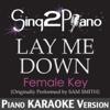 Lay Me Down (Female Key) [Originally Performed By Sam Smith] [Piano Karaoke Version] - Sing2Piano