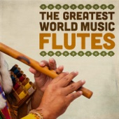 The Greatest World Music Flutes