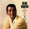 Hey, Brother, Pour the Wine, Dean Martin