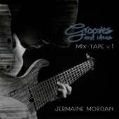 Jermaine Morgan - Grooves and Ideas Mix Tape, Vol.1  artwork
