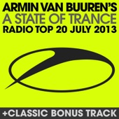 A State of Trance Radio Top 20 - July 2013 (Including Classic Bonus Track)
